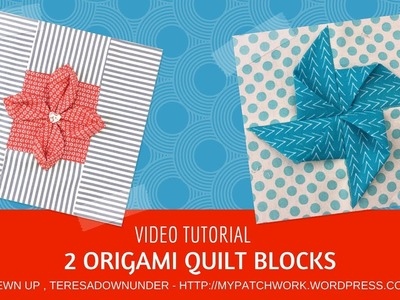 Video tutorial: 2 origami quilt blocks - quick and easy quilting
