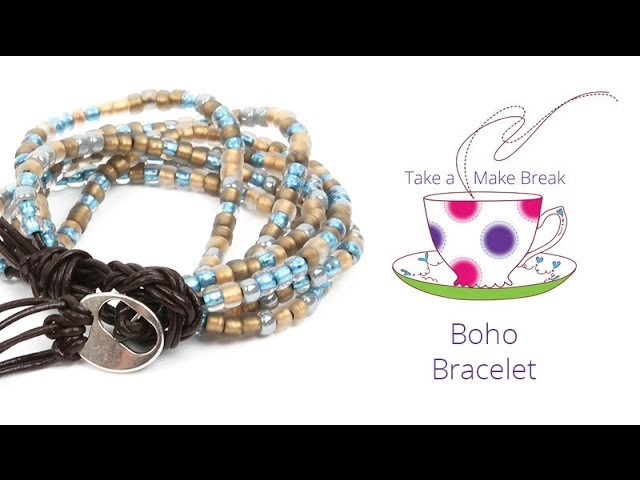 Boho Bracelets | Take a Make Break with Debbie
