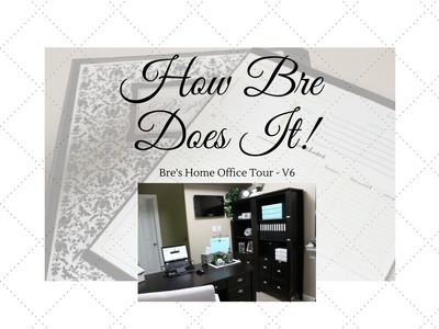Bre's Home Office Organization V6: Office Tour