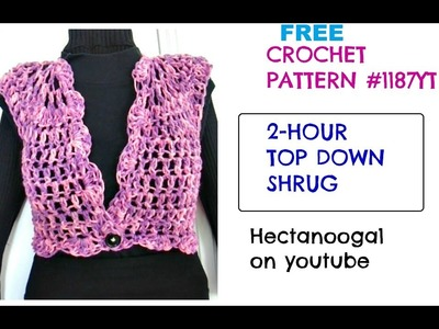 Crochet Shrug, 2 hour top down shrug all sizes, free crochet pattern, 1187yt