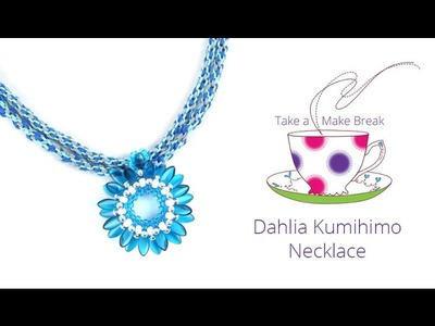 Dahlia Kumihimo Necklace | Take a Make Break with Debbie