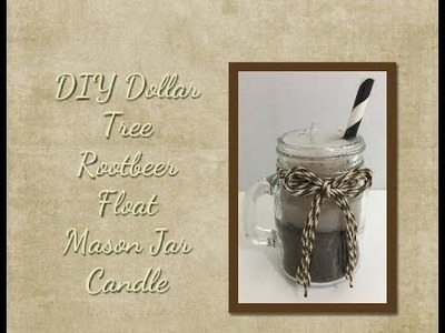 DIY Dollar Tree Rootbeer Float Candle
