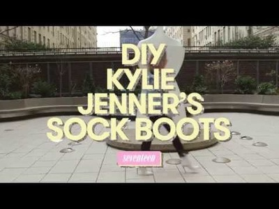 DIY Kylie Jenner's $895 Sock Boots | 17 Style Lab