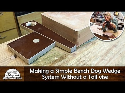 DIY - Making a Simple Bench Dog Wedge System Without a Tailvise