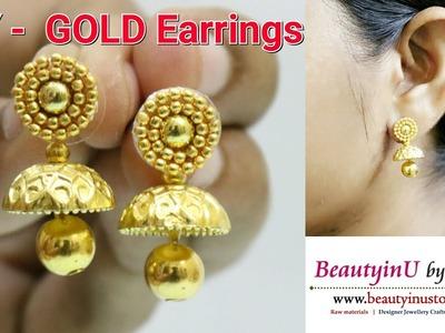 DIY. Making of Gold Earrings in 5 Minutes. Jhumka Earrings. Designer Earrings Tutorial