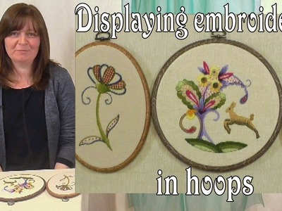 Hand Embroidery - Displaying embroidery in hoops
