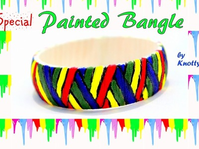 HAPPY HOLI - SPECIAL VIDEO | Painted Silk  Thread Bangle | Go Colorful with Knotty  Threadz !!
