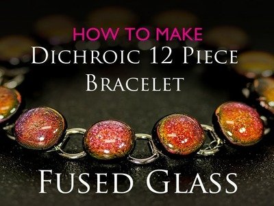 How to make a fused glass link bracelet - Candy apple red dichroic in Microwave Kiln