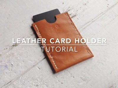 Leather Card Holder Tutorial