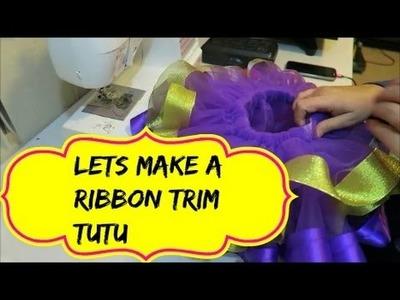 Let's make a ribbon trim tutu ~ Jan 11 2017