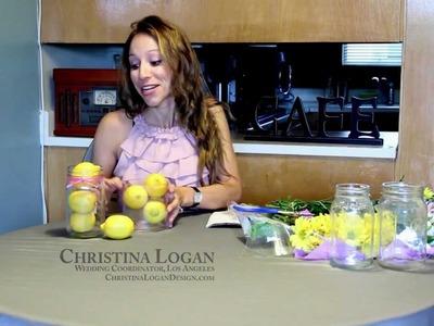 Make Centerpieces for Your Wedding 2: Fruit Jars and Floral Arrangements