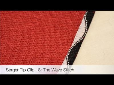 Serger Tip Clip 18: The Wave Stitch