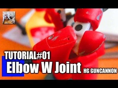 Tutorial: How to make double joint of Gunpla (1.144 HG Gancannon)