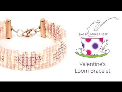 Valentine's Loom Bracelet | Take a Make Break with Laura