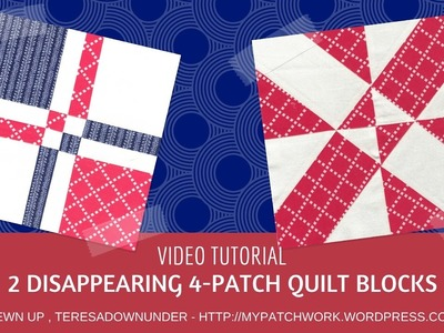 Video tutorial: Two disappearing 4 patch quilting blocks - quick and easy quilting