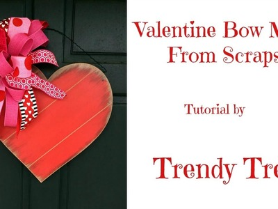 2017 Make a Valentine Bow with Scrap Ribbon by Trendy Tree