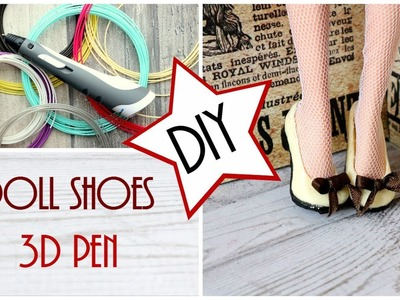 Cute Doll Shoes with a 3d pen for Monster High, EAH, Barbie dolls. DIY Craft Tutorial. Easy