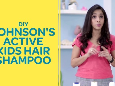 DIY - Johnson's Active Kids Hair Shampoo | Best For Baby
