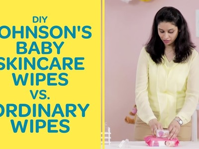 DIY - Johnson's Baby Skincare Wipes Vs. Ordinary Wipes | Best For Baby