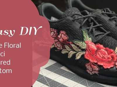 EASY DIY FLORAL GUCCI INSPIRED NIKE
