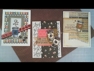 Happy Friday Series. Using Whats In Our Stash. 3 Coffee Cards. C&CT