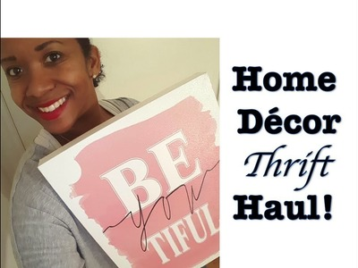 Home Decor Thrift Haul! 6.4.2017