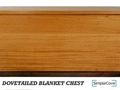 How To Make A Dovetailed Blanket Chest