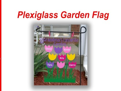 How To Make a Plexiglass Garden Flag