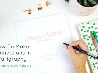 How To Make Connections in Calligraphy | NEW Lettering Worksheets (sale is over)