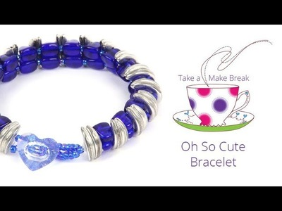 'Oh So Cute' Bracelet | Take a Make Break with Beads Direct