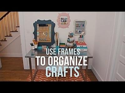 Organize Craft Supplies With Picture Frames - HGTV
