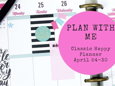 Plan With Me- Classic Happy Planner- April 24-30