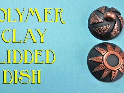 Polymer Clay Dish With Lid Tutorial