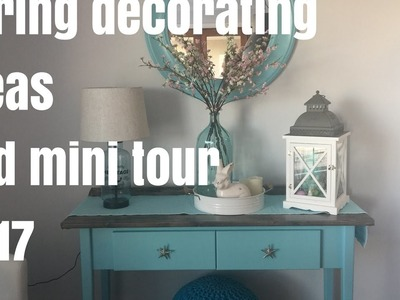Spring Decorating Ideas and Mini Tour 2017