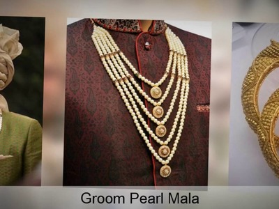 Wedding Accessories 2017 for Groom - Sherwani Brooch, Pearl Mala, Kada, boutonniere