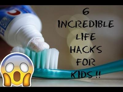 6 INCREDIBLE life hacks for KIDS
