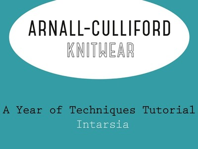 A Year of Techniques: Intarsia Tutorial