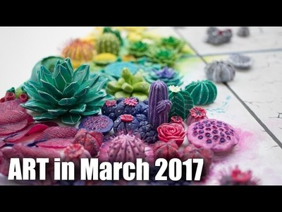 Art in March 2017. Artist Vlog and Advice