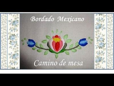 Camino de mesa ♥ B. Mexicano ♥ Parte 1.3