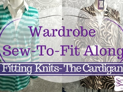 Cardigan- Tissue Fitting for Knits