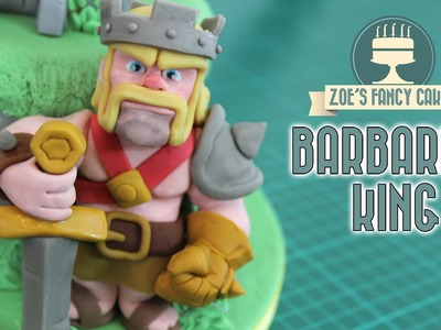 Clash of Clans cake: Barbarian King cake topper gum paste