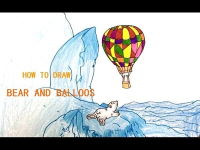 Coloring Pages Bear and Balloons | How To Draw Balloons | Drawing Pages | Learn Color