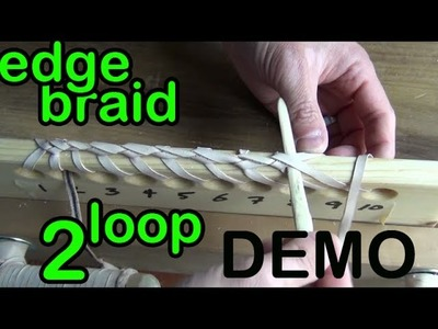 DEMO 8: 2 Loop Spanish Edge Braid with Leather