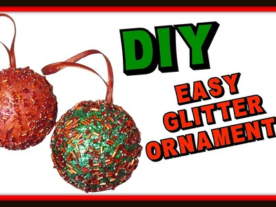 DIY Easy Glitter Ornaments How To