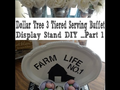 Dollar Tree Farmhouse 3 Tiered Serving Buffet Display Stand Part 1