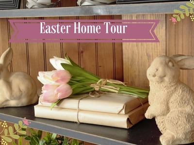 Easter Home Tour 2017