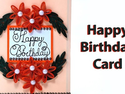 Easy & Simple Quilling Birthday Greeting Card