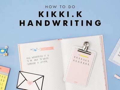 How to do kikki.K Handwriting