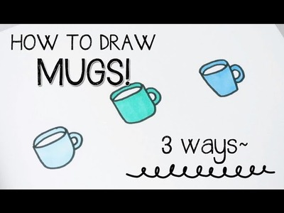How to draw MUGS in 3 ways (cute and easy) | Doodle with Me