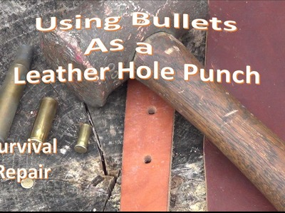 How to Leather Hole Punch using Bullet Shells